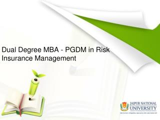 MBA   PGD - Risk and Insurance Management