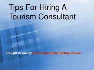 Tips For Hiring A Tourism Consultant