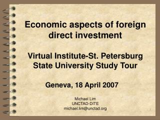 Economic aspects of foreign direct investment Virtual Institute-St. Petersburg State University Study Tour Geneva,  18 A
