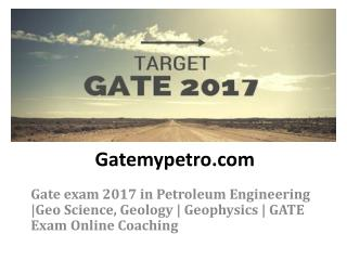 Gatemypetro | Gate Exam 2017 | Gate online preparation