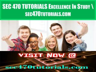 SEC 470 TUTORIALS Excellence In Study \ sec470tutorials.com