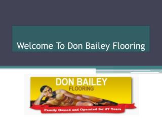 Don Bailey flooring is high quality and affordable