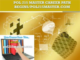 POL 215 MASTER Career Path Begins/pol215master.com