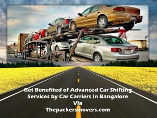 Get Benefited of Advanced Car Shifting Services by Car Carriers in Bangalore