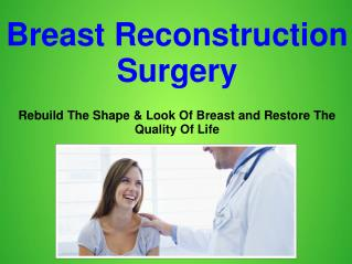 Breast reconstruction Surgery To Get Back Your Breast in Shape