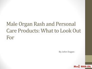 Male Organ Rash and Personal Care Products: What to Look Out For