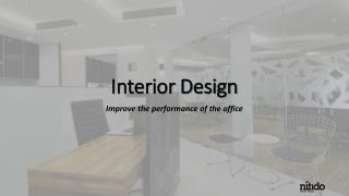 Interior Design-Improve the performance of the office