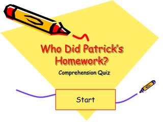 Who Did Patrick's Homework?