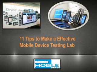 11 Tips to Make a Effective Mobile Device Testing Lab