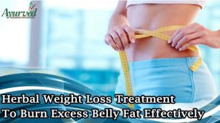 Herbal Weight Loss Treatment To Burn Excess Belly Fat Effectively