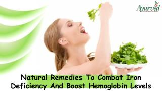 Natural Remedies To Combat Iron Deficiency And Boost Hemoglobin Levels
