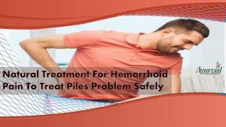 Natural Treatment For Hemorrhoid Pain To Treat Piles Problem Safely