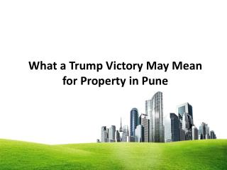 What a trump victory may mean for property in pune