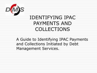 IDENTIFYING IPAC  PAYMENTS AND COLLECTIONS
