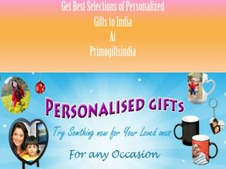 Get Best Selections of Personalized Gifts to India At Primogiftsindia!