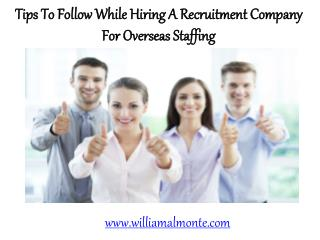 Tips To Follow While Hiring A Recruitment Company For Overseas Staffing | William Almonte Patch