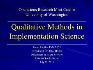 James Pfeiffer  PhD, MPH Department of Global Health Department of Health Services School of Public Health July 29, 2011