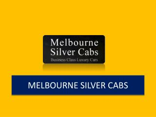 Book Melbourne Silver Service Taxi and Travel Like A Celebrity