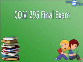 COM 295 | COM 295 final exam 2015, UOP COM 295 Final Exam : Studentehelp