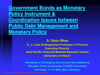 Government Bond s  as Monetary  Policy  Instrument  & Coordination Issues between Public Debt Management and Monetary Po