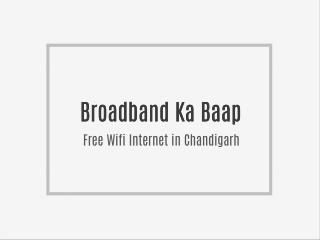 Free Wifi Internet in Chandigarh - BKB