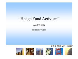 """Hedge Fund Activism"" April 7, 2006 Stephen Fraidin"