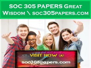 SOC 305 PAPERS Great Wisdom \ soc305papers.com