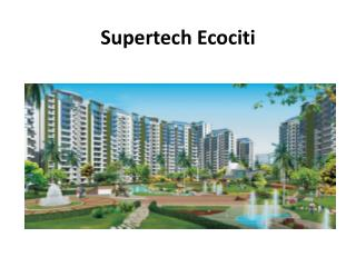 Supertech Ecocity Gives you Dream House in Noida Sector-137