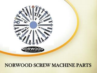 Norwood Screw Machine Parts - Fasteners Manufacturers in USA