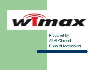 Prepared by Ali Al-Ghamdi Eissa Al-Mazmoumi