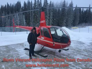 Denis Vincent-Helicopter Pilote from Canada