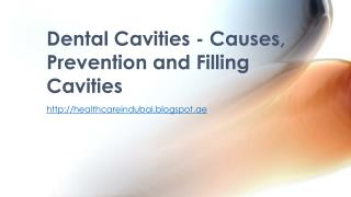 Dental Cavities - Causes, Prevention and Filling Cavities
