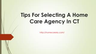 Tips For Selecting A Home Care Agency In CT