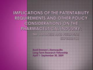 Implications of the patentability requirements and other policy considerations on the pharmaceutical industry:    the Ja