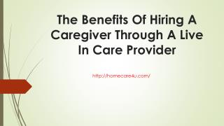 The Benefits Of Hiring A Caregiver Through A Live In Care Provider