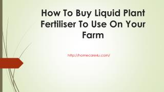 How To Buy Liquid Plant Fertiliser To Use On Your Farm