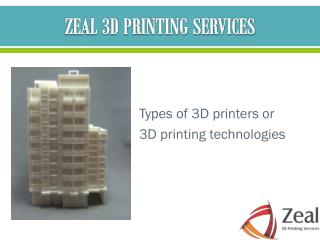 3D printing technologies-Zeal 3D Printing Services