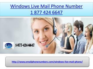 Windows Live Mail Phone Number 1 877 424 6647