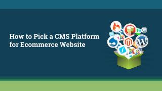 How to Choose a CMS Platform for Your Ecommerce Store