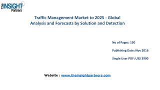 Traffic Management Market Trends with business strategies and analysis to 2025 explored in latest research- The Insight