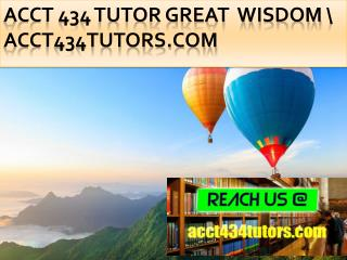 ACCT 434 TUTOR Great  Wisdom \ acct434tutors.com