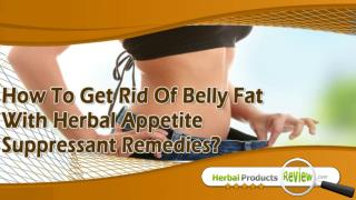How To Get Rid Of Belly Fat With Herbal Appetite Suppressant Remedies?
