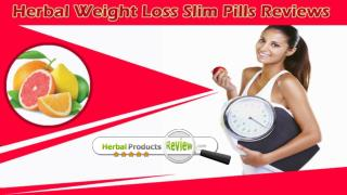 Herbal Weight Loss Slim Pills Reviews - Make A Wise Choice