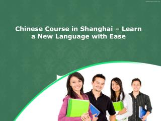 Chinese Course in Shanghai – Learn a New Language with Ease