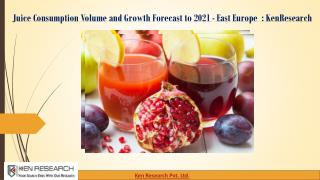 Juice Consumption (Volume and Growth) Forecast to 2021-East Europe