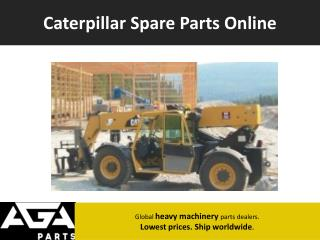 Global Caterpillar Heavy Machinery Equipment Parts Dealer - AGA Parts