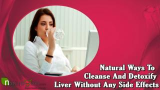 Natural Ways To Cleanse And Detoxify Liver Without Any Side Effects