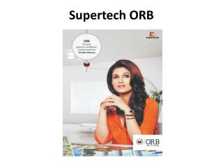 Supertech ORB luxury Residence at Noida Sec-74