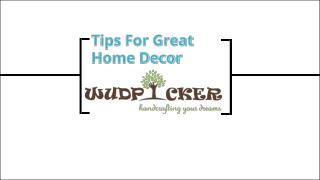 Tips For Great Home Decor - wudpicker