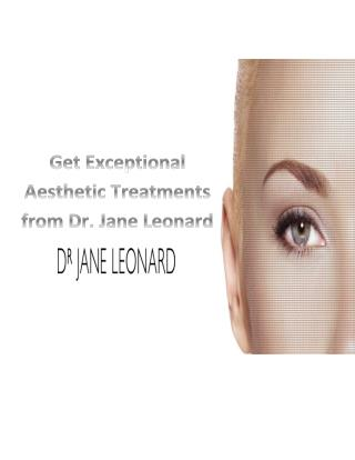 Dr. Jane Leonard's Exceptional Treatment Procedures